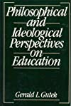 Philosophical and Ideological Perspectives on Education