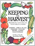 img - for Keeping the Harvest: Preserving Your Fruits, Vegetables and Herbs (Down-to-Earth Book) by Chioffi, Nancy, Mead, Gretchen Rev Upd Su Edition [Paperback(1991)] book / textbook / text book