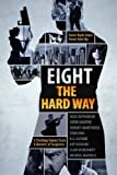 Eight The Hard Way (Mystery / Thriller Short Stories)
