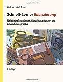 Schnell-Lerner Bilanzierung: Für Wirtschaftsstudenten, Nicht-Finanz-Manager und Unternehmensgründer