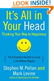 It's All in Your Head: Thinking Your Way to Happiness: The 8 Essential Secrets to Living a Life Without Regrets