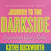 Journey to the Darkside | [Kathy Buckworth]
