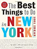 img - for The Best Things to Do in New York, Second Edition: 1001 Ideas book / textbook / text book