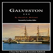 Galveston: A History and a Guide: Fred Rider Cotten Popular History Series (       UNABRIDGED) by David McComb Narrated by Caroline Miller
