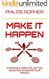 MAKE IT HAPPEN: How to Choose a Direction, Set Goals and Achieve Targets (English Edition)