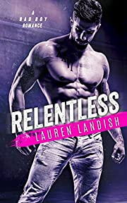 Relentless: A Bad Boy Romance (Bertoli Crime Family Book 1)