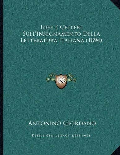 Idee E Criteri Sull'insegnamento Della Letteratura Italiana (1894)