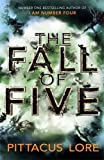 By Pittacus Lore The Fall of Five (Lorien Legacies 4) Pittacus Lore