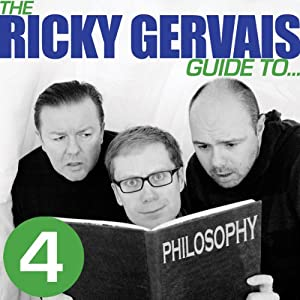 The Ricky Gervais Guide to... PHILOSOPHY | [Ricky Gervais, Steve Merchant & Karl Pilkington]