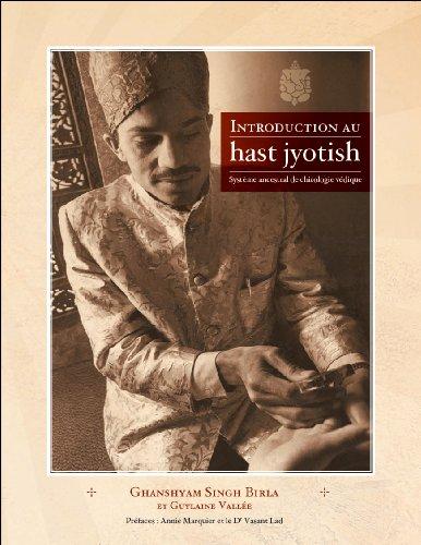 Introduction au hast jyotish : Système ancestral de chirologie védique (French Edition)