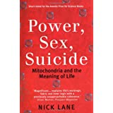 Power, Sex, Suicide: Mitochondria and the meaning of lifeby Nick Lane