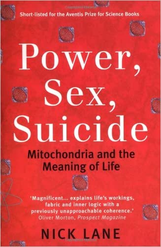 Power, Sex, Suicide: Mitochondria and the Meaning of Life