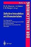 img - for Zellul re Interaktion mit Biomaterialien: VII. Tagung der Chirurgischen Arbeitsgemeinschaft f r Biomaterialien der Deutschen Gesellschaft f r ...