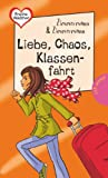 Freche Mädchen - freche Bücher!: Liebe, Chaos, Klassenfahrt