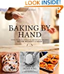 Baking by Hand : Make the Best Artisa...