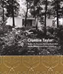 Crombie Taylor: Modern Architecture,...