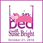 In Bed with Susie Bright: October 21, 2016 Radio/TV von Susie Bright Gesprochen von: Susie Bright