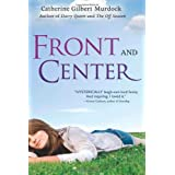 Front and Center (The Dairy Queen Trilogy) ~ Catherine Gilbert Murdock