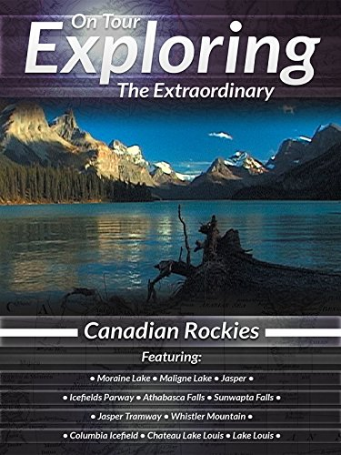 On Tour Exploring the Extraordinary Canadian Rockies