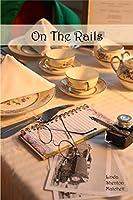 On The Rails: A Harvey Girl Story