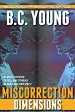 Miscorrection: Dimensions (Miscorrection Trilogy)