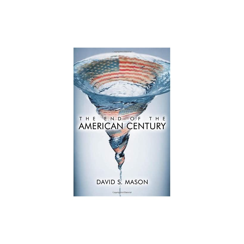 End of the American Century David S. Mason  Kindle Store