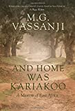 And Home Was Kariakoo: A Memoir of East Africa