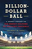 img - for Billion-Dollar Ball: A Journey Through the Big-Money Culture of College Football book / textbook / text book