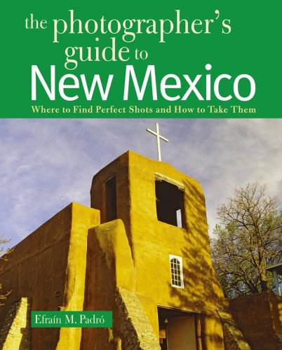 Buy The Photographer s Guide to New Mexico Where to Find Perfect Shots and How to Take Them088150856X Filter