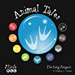 The King Penguin: Animal Tales | Kathy L. Hans