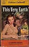 This Very Earth (Vintage Signet, 838) (0451008383) by Caldwell, Erskine