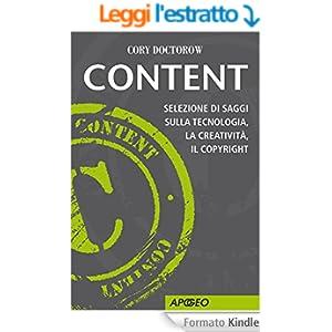 Content: Selezione di saggi sulla tecnologia, la creatività, il copyright (Apogeo Saggi)