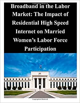 Broadband In The Labor Market: The Impact Of Residential High Speed Internet On Married Women's Labor Force Participation