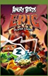 ANGRY BIRDS EPIC GAME GUIDE: The Ulti...