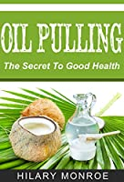 Oil Pulling: Oil Pulling Secrets (English Edition)