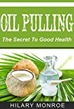 Oil Pulling: The Secret To Good Health