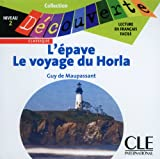 echange, troc Maupassant - L'Epave/Le Voyage Du Horla Audio CD Only (Level 2)