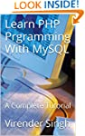 Learn PHP Prgramming With MySQL: A Co...