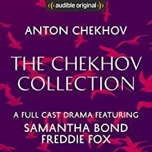 The Chekhov Collection (The Seagull, Three Sisters, The Cherry Orchard) - Audible Classic Theatre: An Audible Original Drama Performance Auteur(s) : Anton Chekhov Narrateur(s) : Samantha Bond, Freddie Fox, Katherine Kingsley, Alison Pettitt, Catrin Stewart, Clare Corbett, Nick Boulton