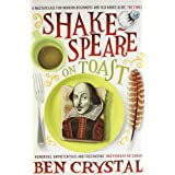 Shakespeare on Toast: Getting a Taste for the Bardby Ben Crystal