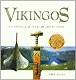 Vikingos/ Vikings: La Batalla al final de los tiempos/ The Battle At The End of Times (Spanish Edition) (8495537281) by Tony Allan
