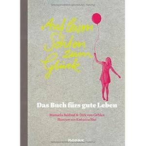 Auf leisen Sohlen zum Glück: Das Buch fürs gute Leben