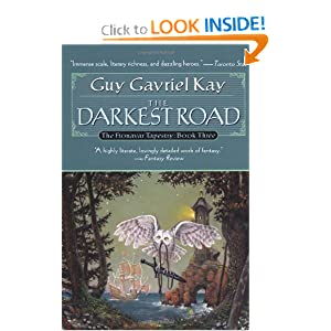 The Darkest Road: Book Three of the Fionavar Tapestry by Guy Gavriel Kay