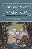 The Darkest Road: Book Three of the Fionavar Tapestry