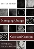 By Todd D. Jick Managing Change: Cases and Concepts (2nd Edition)