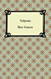 Ben Jonson Volpone, or, The Fox