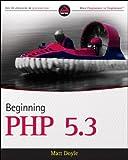 Matt Doyle Beginning PHP 5.3 (Wrox Programmer to Programmer)