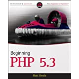 Beginning PHP 5.3 (Wrox Programmer to Programmer)by Matt Doyle