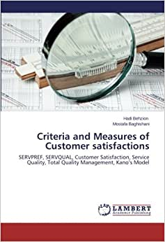 Criteria And Measures Of Customer Satisfactions: SERVPREF, SERVQUAL, Customer Satisfaction, Service Quality, Total Quality Management, Kano's Model