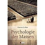 """Psychologie der Massenvon """"Gustave Le Bon"""""""